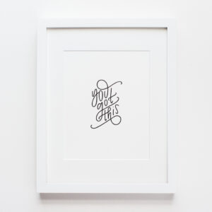 LIEFdesign You Got This Print